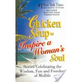 Chicken Soup to Inspire a Woman's Soul: Stories Celebrating the Wisdom, Fun and Freedom of Midlife by Jack Canfield, Mark Victor Hansen, Stephanie Marston