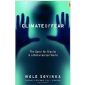 Climate of Fear: The Quest for Dignity in a Dehumanized World (Reith Lectures) by Wole Soyinka
