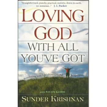 Loving God with All You've Got by  Sunder Krishnan