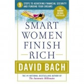 Smart Women Finish Rich: 9 Steps to Achieving Financial Security and Funding Your Dreams (Revised Edition) by David Bach