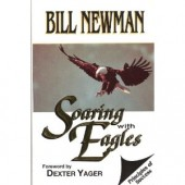Soaring with Eagles: Principles of Success by Bill Newman, Dexter Yager