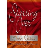 Starting Over by Bob Gass