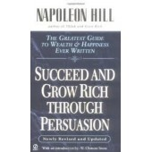Succeed and Grow Rich through Persuasion: Revised Edition by Napoleon Hill, Samuel A. Cypert, W. Clement Stone