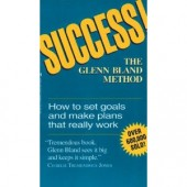 Success! The Glenn Bland Method by Glenn Bland