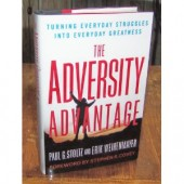 The Adversity Advantage: Turning Everyday Struggles into Everyday Greatness by Erik Weihenmayer, Paul Stoltz, Stephen R. Covey