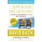 The Automatic Millionaire: A Powerful One-Step Plan to Live and Finish Rich Bach, David