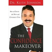 The Confidence Makeover by Keith Johnson