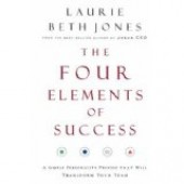 The Four Elements of Success: A Simple Personality Profile that will Transform Your Team by Laurie Beth Jones