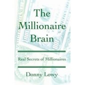 The Millionaire Brain: Real Secrets of Millionaires  by Donny Lowy