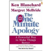The One Minute Apology: A Powerful Way to Make Things Better by Kenneth Blanchard, Margret McBride
