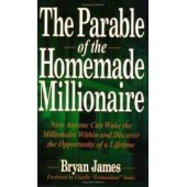 The Parable of the Homemade Millionaire by Bryan James