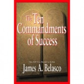 The Ten Commandments of Success by James A. Belasco