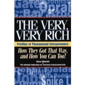 The Very, Very Rich, How They Got That Way, and How You Can, Too by Steve Mariotti, Debra DeSalvo, Mike Caslin