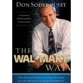 The Wal-Mart Way: The Inside Story of the Success of the World's Largest Company by Don Soderquist