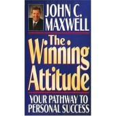 The Winning Attitude: Your Pathway to Personal Success by John C. Maxwell