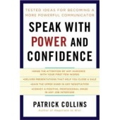 Speak with Power and Confidence by Patrick Collins