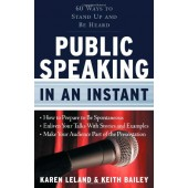 Public Speaking in an Instant: by K Leland and K Bailey