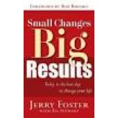 Small Changes, Big Results By Jerry Foster