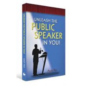 Unleash the Public Speaker in you by Andy Pan