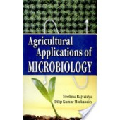 Agricultural Applications of Microbiology by Neelima Rajvaidya, Dilip Kumar Markandey