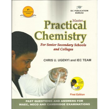 Practical Chemistry: For Senior Secondary Schools and Colleges