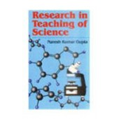 Research In Teaching Of Science by Naresh Kumar Gupta