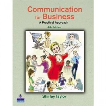 Communications for Business: A Practical Approach (4th Edition) by  Shirley Taylor