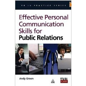 Effective Personal Communication Skills for Public Relation by Andy Green