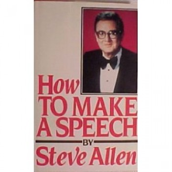 How to Make a Speech by Steve Allen