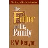 Father & His Family E.W. Kenyon