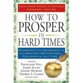 How to prosper in Hard times by Napoleon Hill