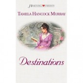 Destinations by Tamela Hancock Murray
