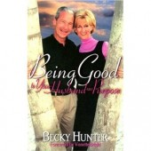 Being Good to Your Husband on Purpose by Becky Hunter, Vonette Z. Bright