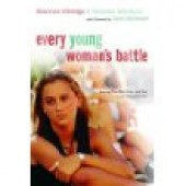 Every Young Woman's Battle: Guarding Your Mind, Heart, and Body in a Sex-Saturated World by Shannon Ethridge, Stephen Arterburn, Josh McDowell