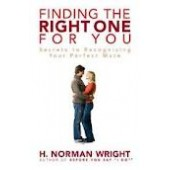 Finding the Right One for You: Secrets to Recognizing Your Perfect Mate by H. Norman Wright