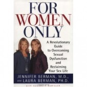 For Women Only: A Revolutionary Guide to Reclaiming Your Sex Life by Dr. Jennifer Berman, Dr. Laura Berman, Elisabeth Bumiller