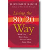 The 80/20 Principle: The Secret to Achieving More with Less Richard Koch