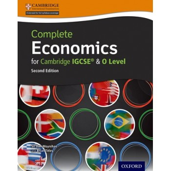 Complete Economics for Cambridge IGCSE® and O-level By Sir Moynihan & Brian Titley (Second Edition)