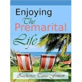 Enjoying The Premarital Life By Zecharias Tanee Fomum