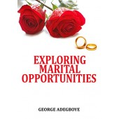 Exploring Marital Opportunities By George Adegboye