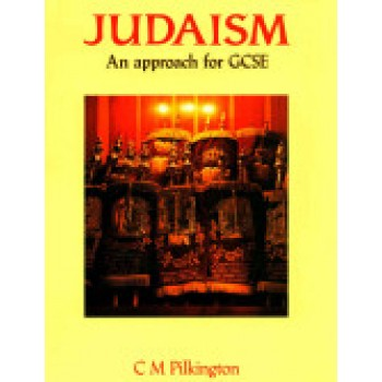 Judaism: An Approach for GCSE By C. M. Pilkington