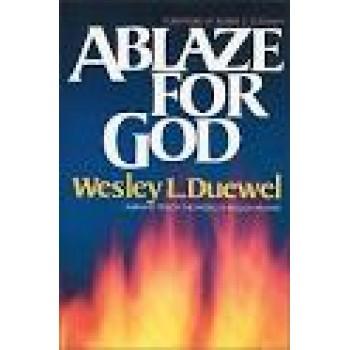 Ablaze for God by Wasley Duewel