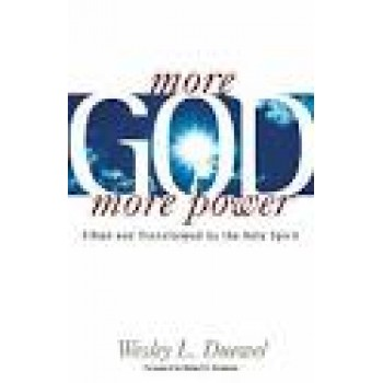 More God, more power by Wesley Duewel