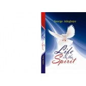 LIFE IN THE SPIRIT By George Adegboye