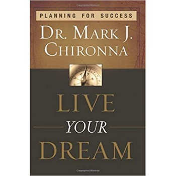 Live your dreams by Mark Chironna