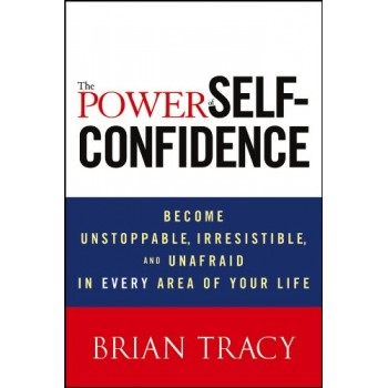 The power of self confidence by Brian Tracy