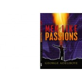 Men Of Like Passion By George Adegboye