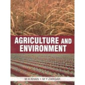 Agriculture and Environment by M.A. Khan, M.Y. Zargar