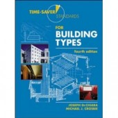 Time-Saver Standards for Building Types by Joseph  Dechiara, Michael J. Crosbie
