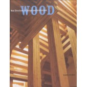 Wood: New Directions in Design and Architecture by Naomi Stungo